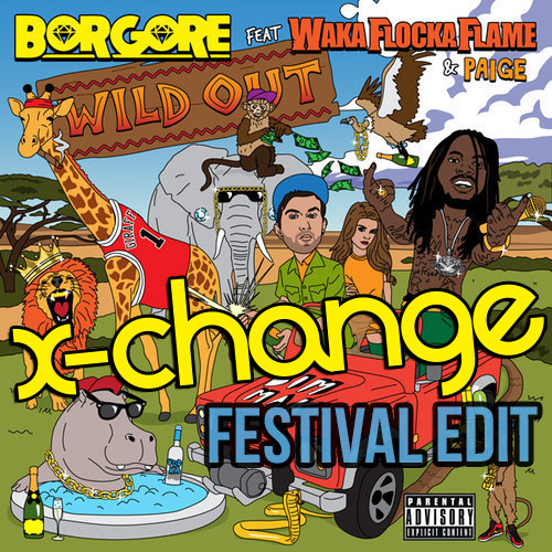 Borgore - Wild Out (X-Change Festival Edit) Music Artwork