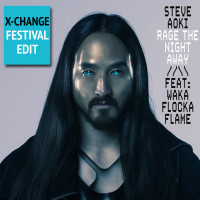 Steve Aoki – Rage The Night Away (X-Change Festival Edit)