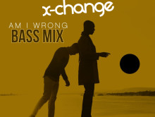 Nico & Vinz – Am I Wrong (X-Change Bass Mix)