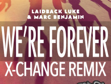 OUT NOW Laidback Luke & Marc Benjamin – We're Forever (X-Change Remix)