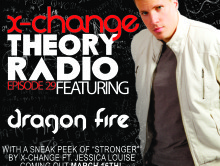 X-Change Theory Radio Episode 29 with Guest Dragon Fire