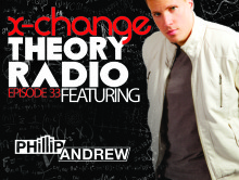 X-Change Theory Radio Episode 33 featuring Guest DJ Phillip Andrew
