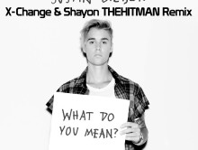 Justin Bieber – What Do You Mean (X-Change & Shayon THEHITMAN Remix) [FREE DOWNLOAD]