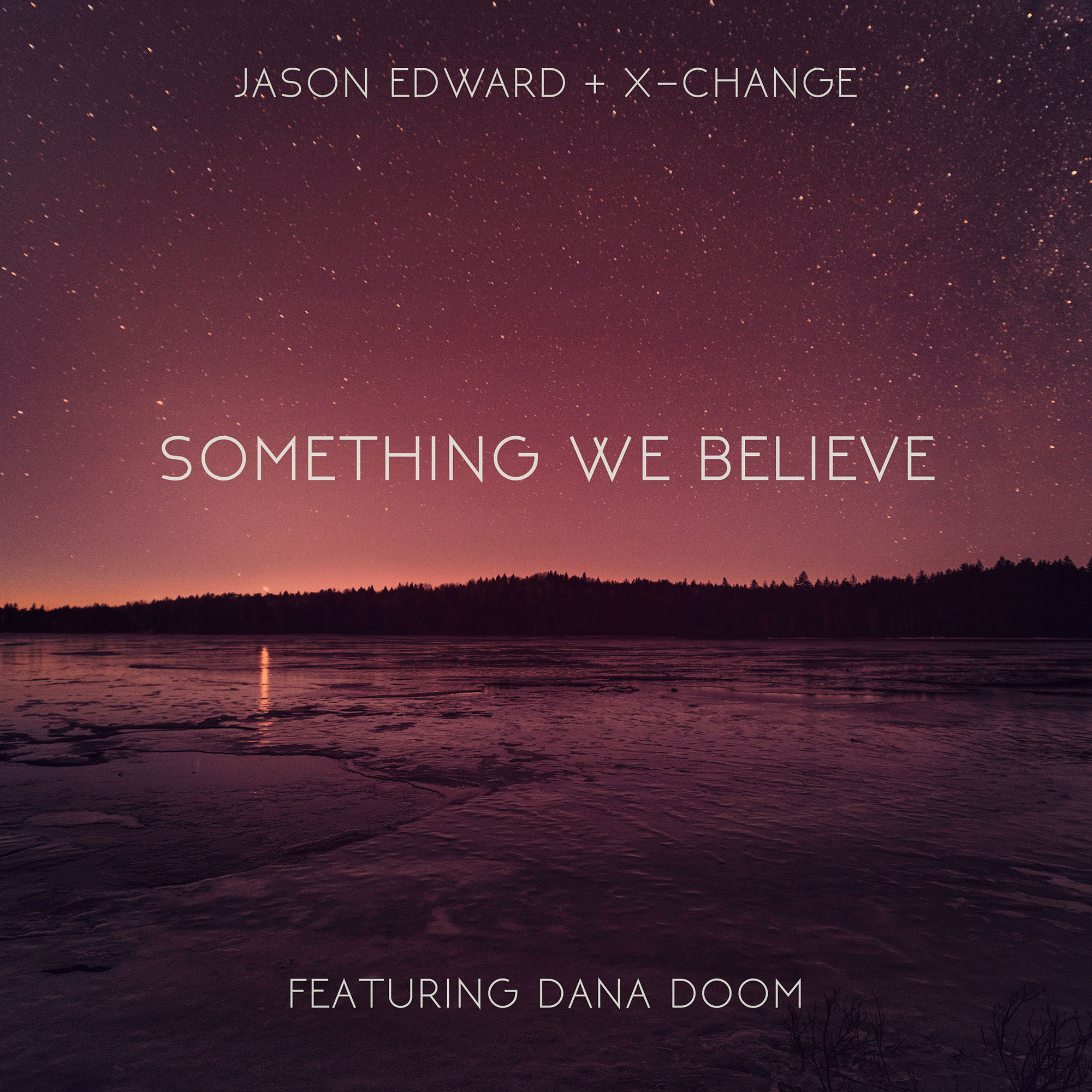 Jason Edward and X-Change ft Dana Doom - Something We Believe (Artwork)