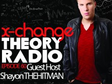 X-Change Theory Radio Episode 60 (Featuring Guest Host Shayon THEHITMAN)